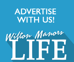Advertise with Wilton Manors LIFE